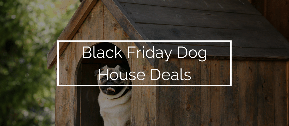 black friday dog house